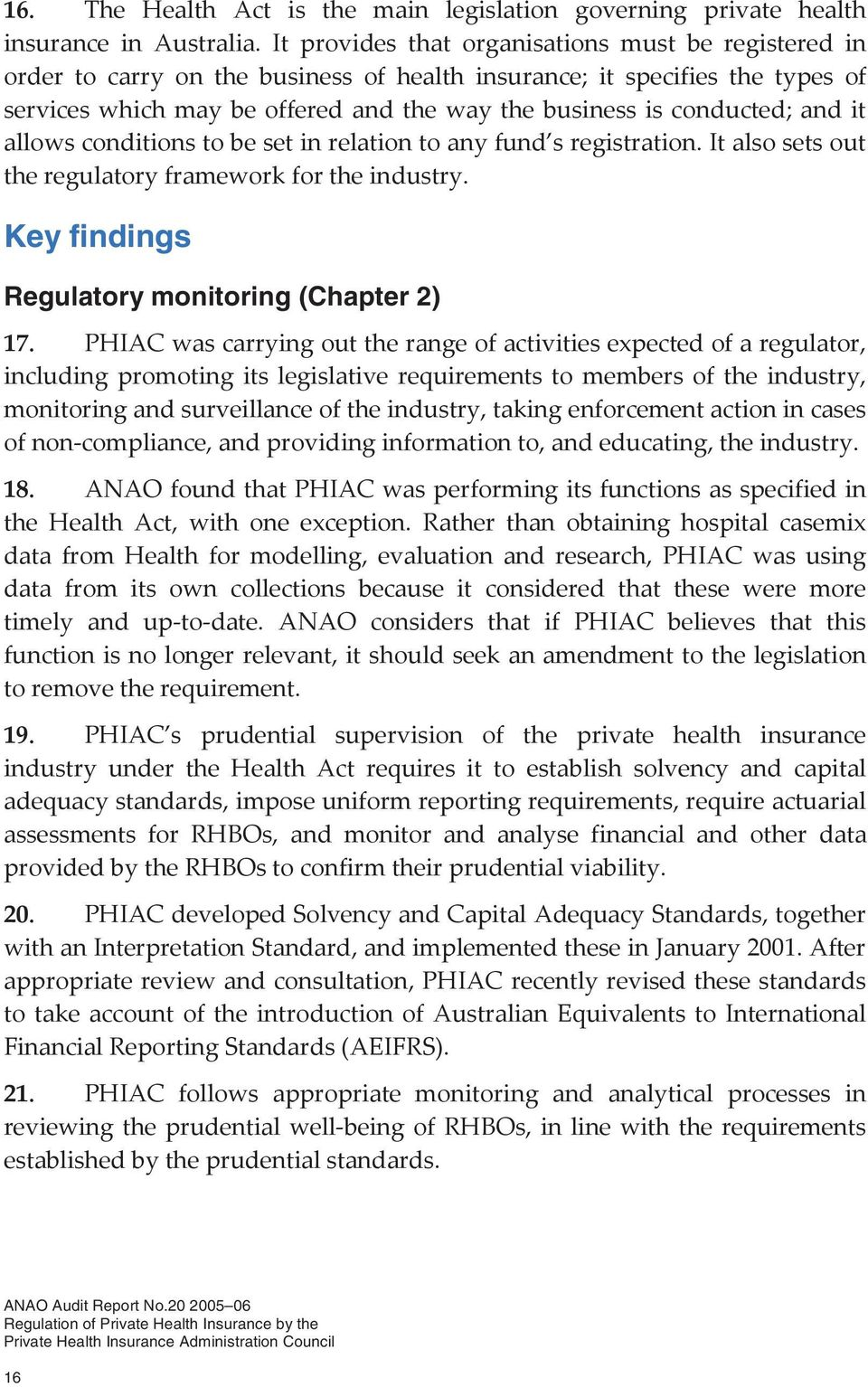 and it allows conditions to be set in relation to any fund s registration. It also sets out the regulatory framework for the industry. Key findings Regulatory monitoring (Chapter 2) 17.