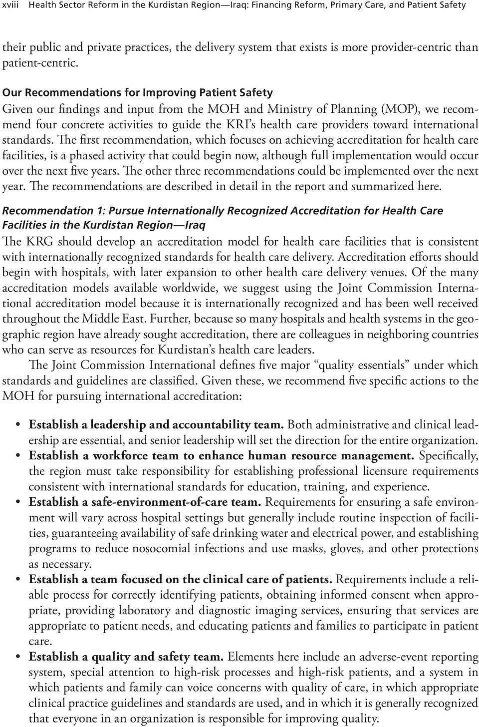Our Recommendations for Improving Patient Safety Given our findings and input from the MOH and Ministry of Planning (MOP), we recommend four concrete activities to guide the KRI s health care