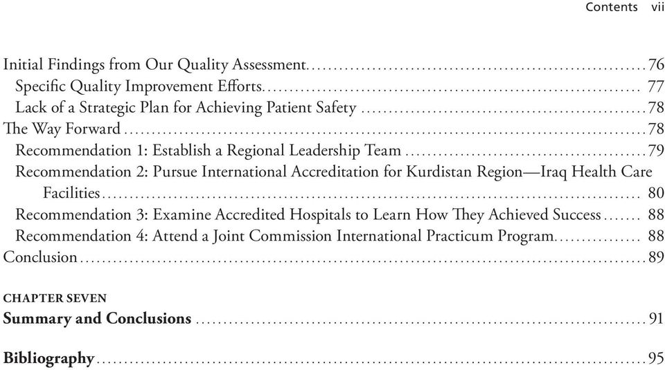 ..79 Recommendation 2: Pursue International Accreditation for Kurdistan Region Iraq Health Care Facilities.
