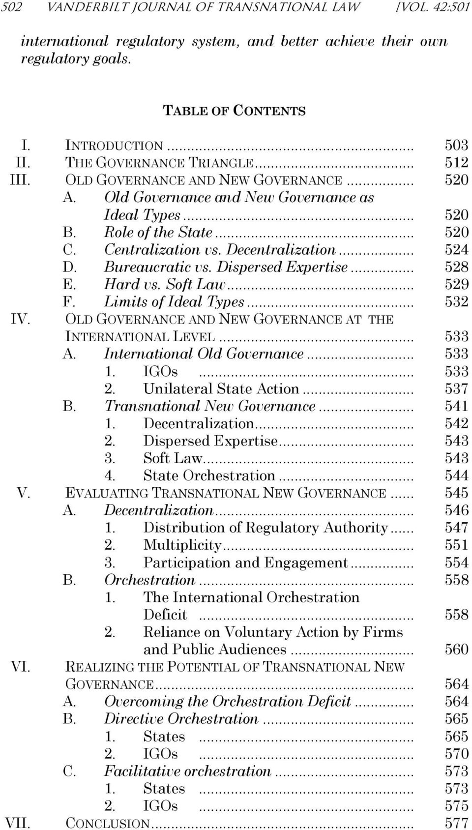 Decentralization... 524 D. Bureaucratic vs. Dispersed Expertise... 528 E. Hard vs. Soft Law... 529 F. Limits of Ideal Types... 532 IV. OLD GOVERNANCE AND NEW GOVERNANCE AT THE INTERNATIONAL LEVEL.