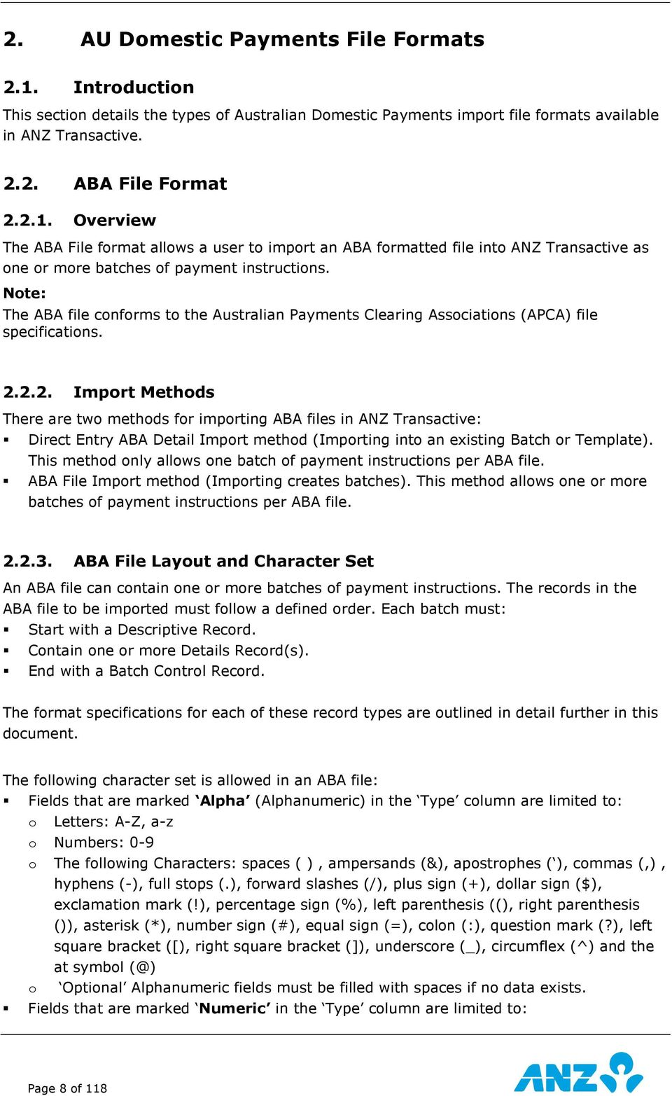 2.2. Import Methods There are two methods for importing ABA files in ANZ Transactive: Direct Entry ABA Detail Import method (Importing into an existing Batch or Template).