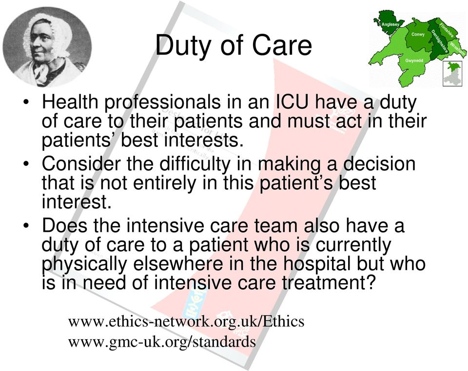 Does the intensive care team also have a duty of care to a patient who is currently physically elsewhere in the