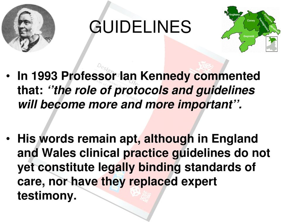 His words remain apt, although in England and Wales clinical practice