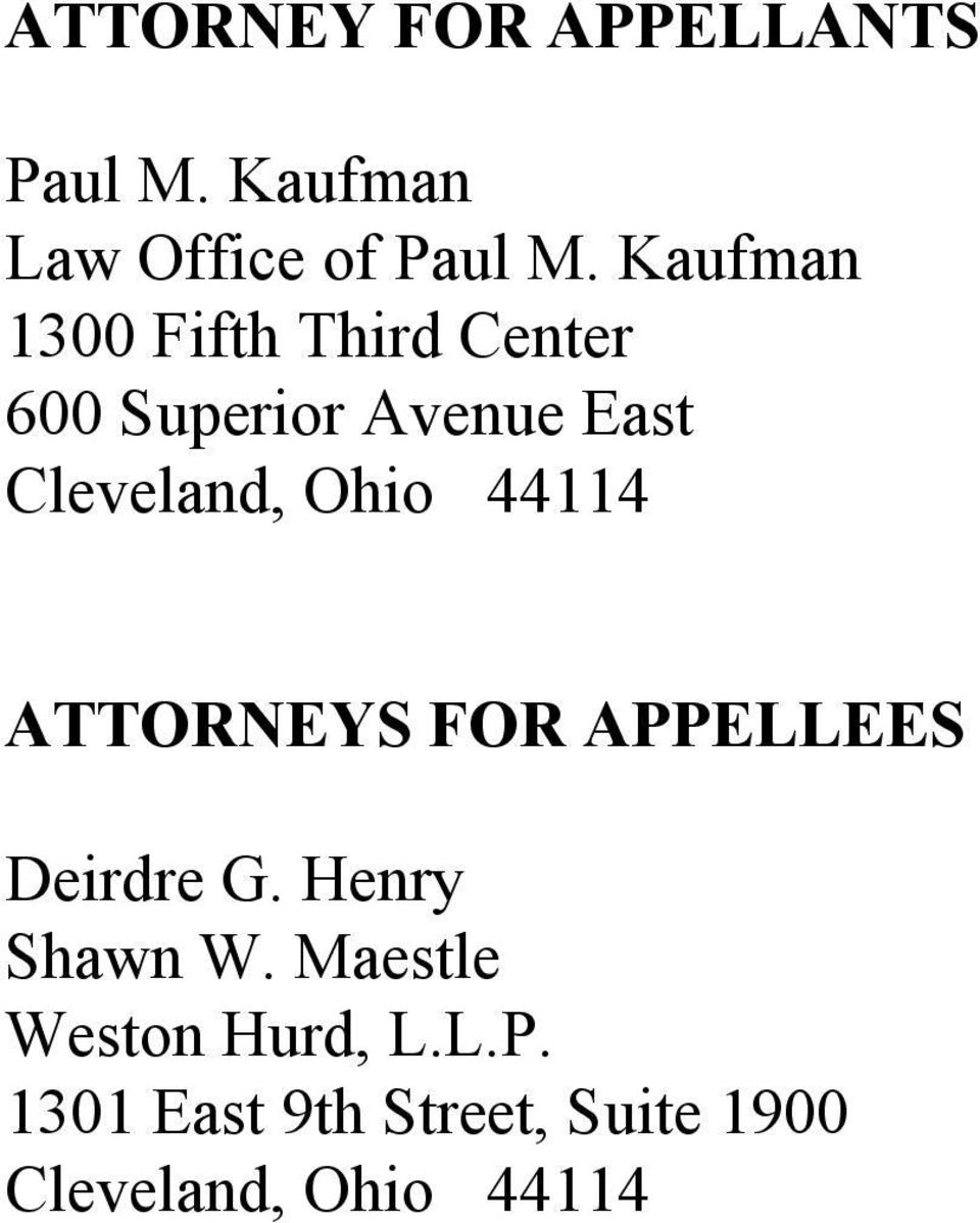 Ohio 44114 ATTORNEYS FOR APPELLEES Deirdre G. Henry Shawn W.