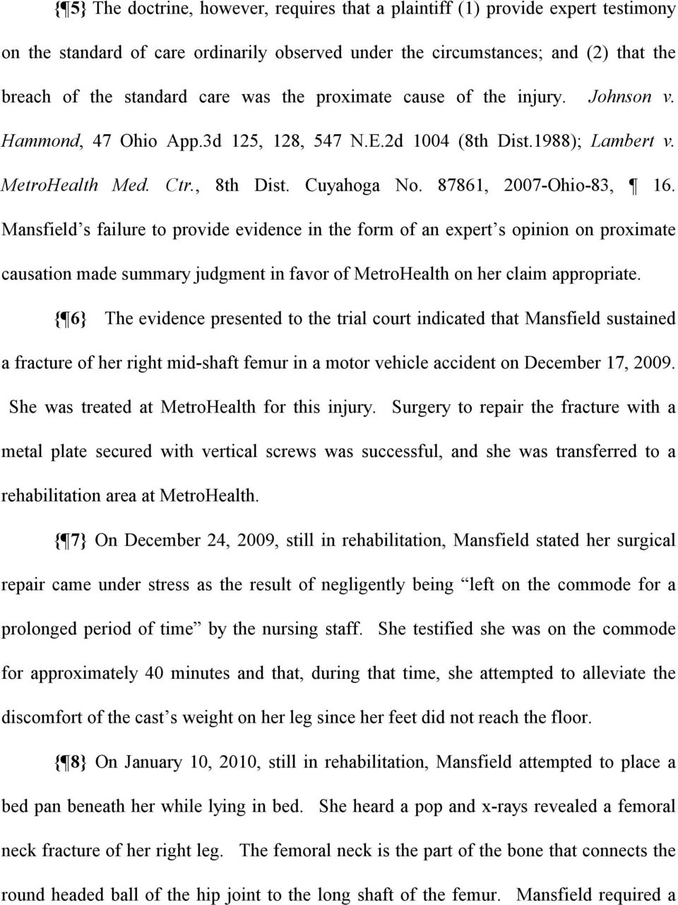 Mansfield s failure to provide evidence in the form of an expert s opinion on proximate causation made summary judgment in favor of MetroHealth on her claim appropriate.