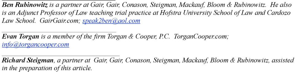 School. GairGair.com; speak2ben@aol.com Evan Torgan is a member of the firm Torgan & Cooper, P.C. TorganCooper.