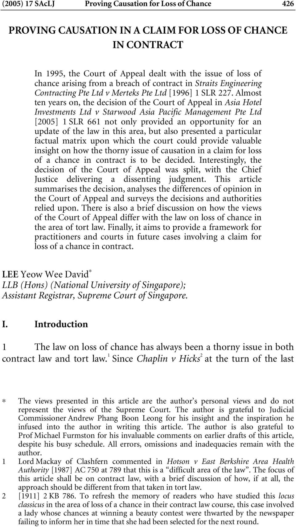 Almost ten years on, the decision of the Court of Appeal in Asia Hotel Investments Ltd v Starwood Asia Pacific Management Pte Ltd [2005] 1 SLR 661 not only provided an opportunity for an update of