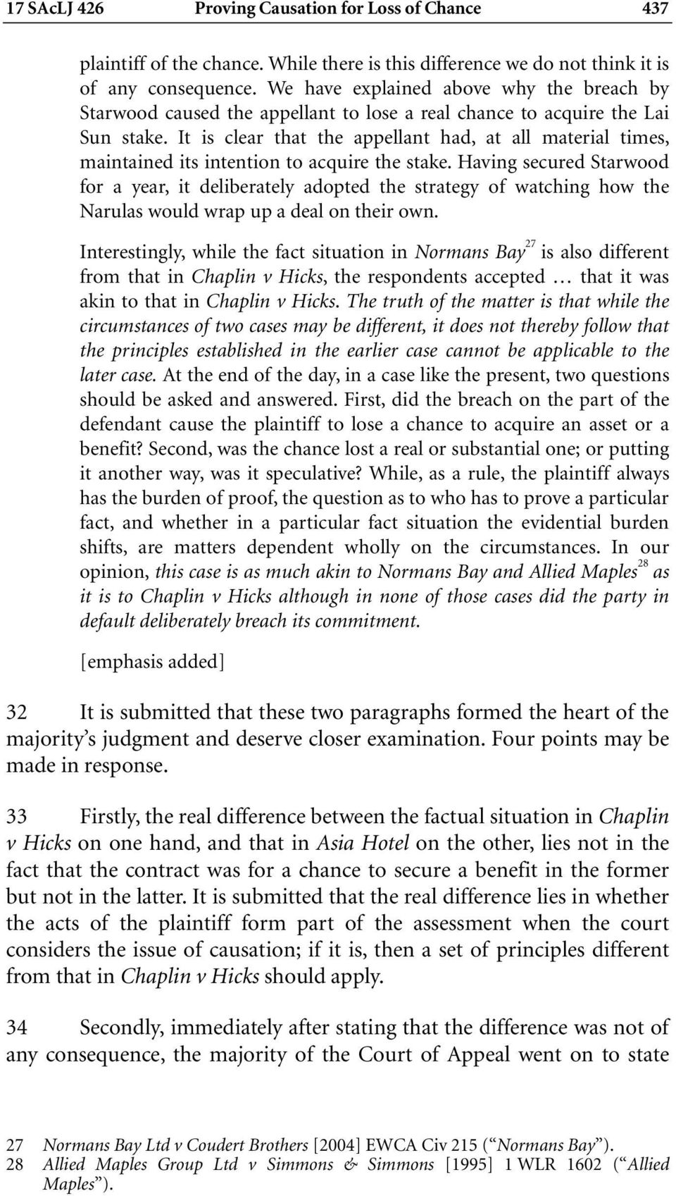 It is clear that the appellant had, at all material times, maintained its intention to acquire the stake.