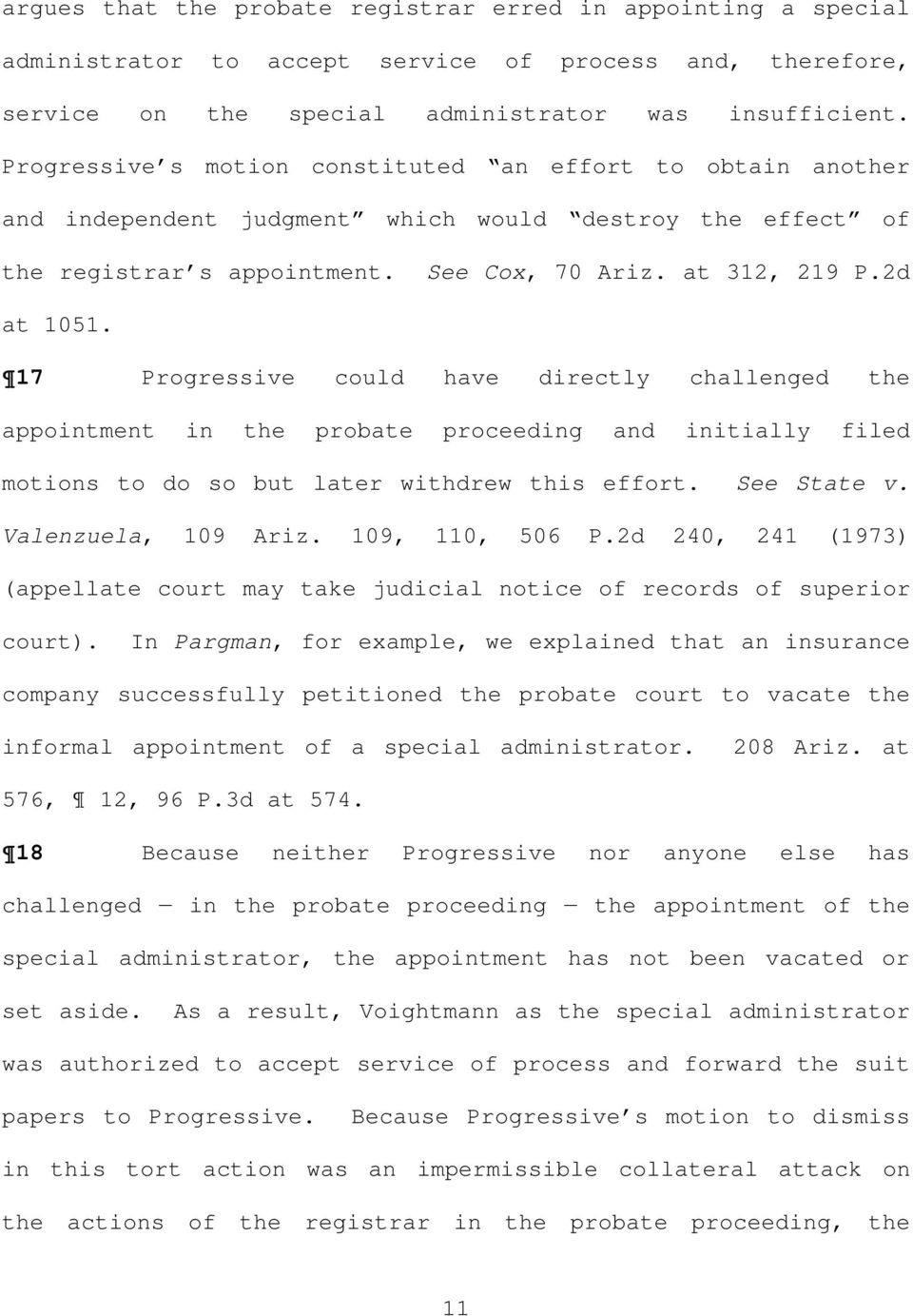 17 Progressive could have directly challenged the appointment in the probate proceeding and initially filed motions to do so but later withdrew this effort. See State v. Valenzuela, 109 Ariz.