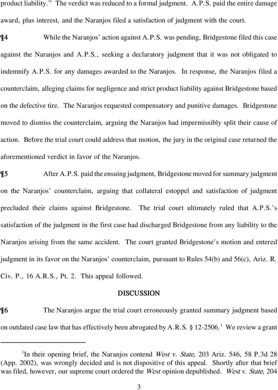 In response, the Naranjos filed a counterclaim, alleging claims for negligence and strict product liability against Bridgestone based on the defective tire.