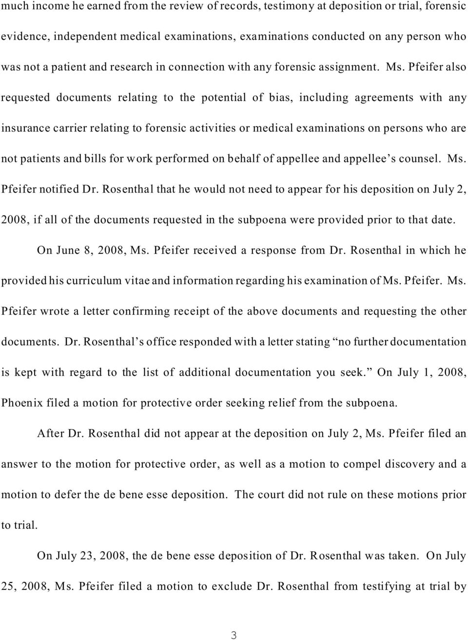 Pfeifer also requested documents relating to the potential of bias, including agreements with any insurance carrier relating to forensic activities or medical examinations on persons who are not