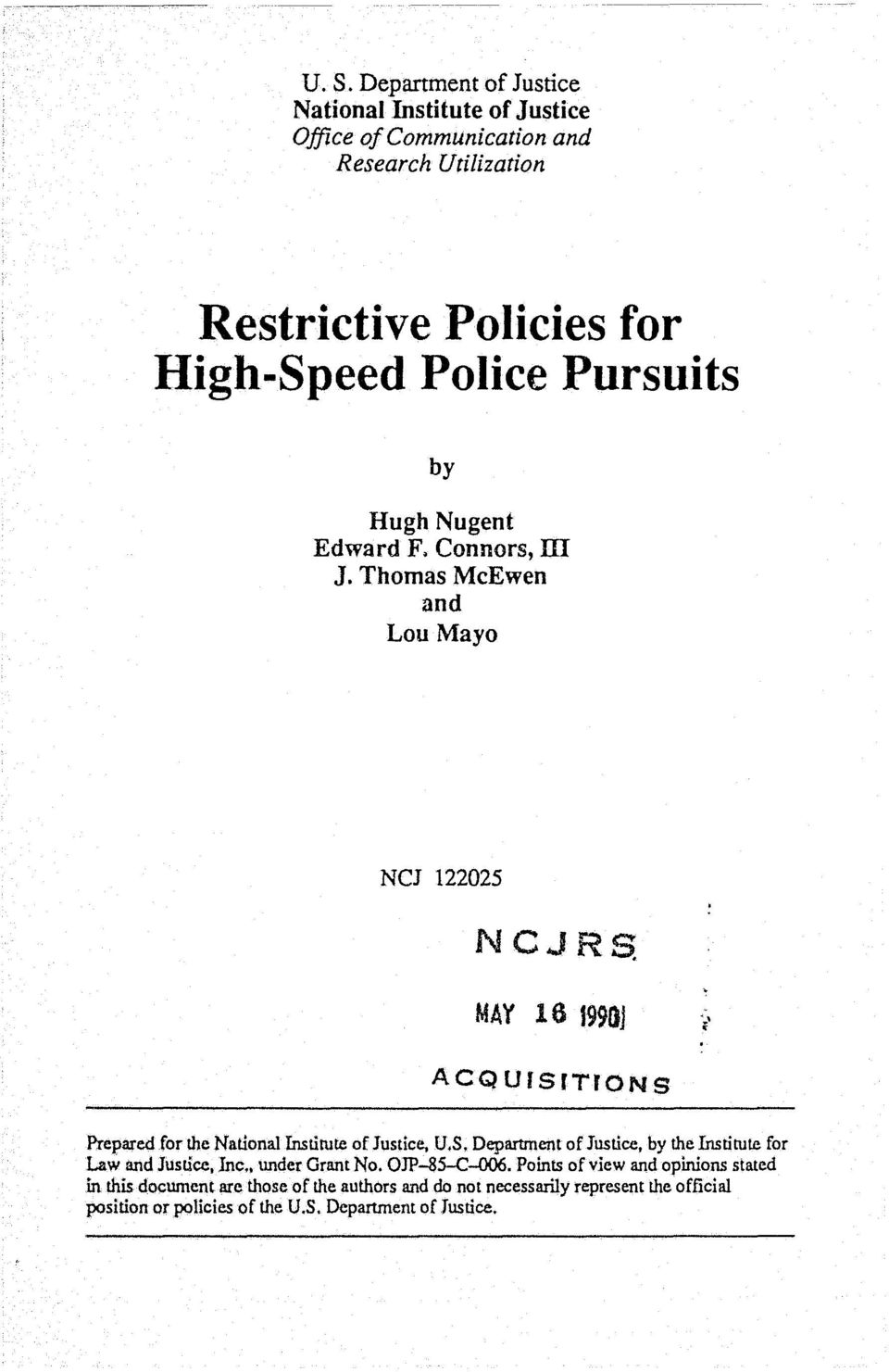 Thomas McEwen and Lou Mayo NCJ 122025 NCJRS MAY 16 1991)1 i' ACQUrSrTJONS Prepared for the National fnstitute of Justice, U.S. Department of Justice, by the Institute for Law and Justice, Inc.