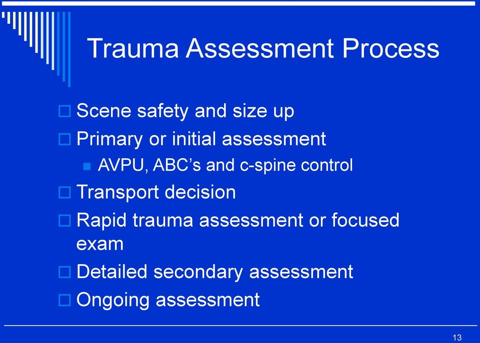 control Transport decision Rapid trauma assessment or