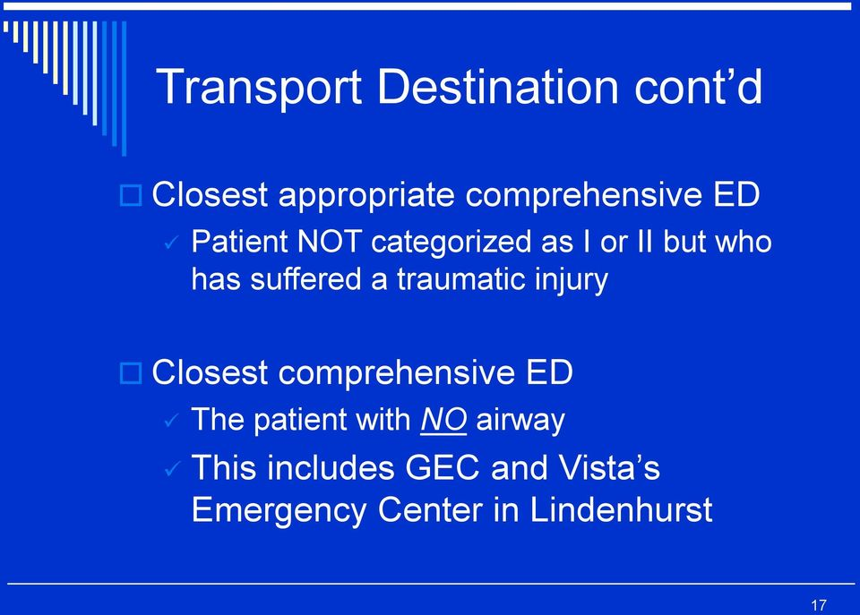 traumatic injury Closest comprehensive ED The patient with NO