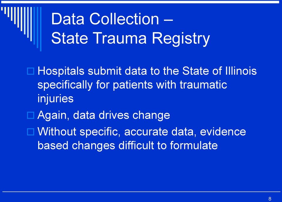 traumatic injuries Again, data drives change Without