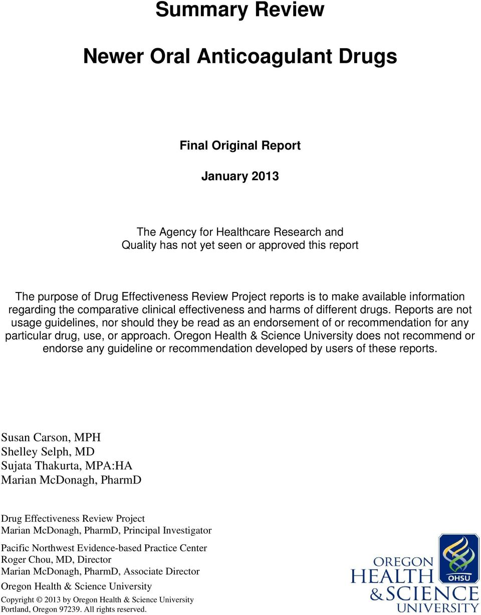 Reports are not usage guidelines, nor should they be read as an endorsement of or recommendation for any particular drug, use, or approach.