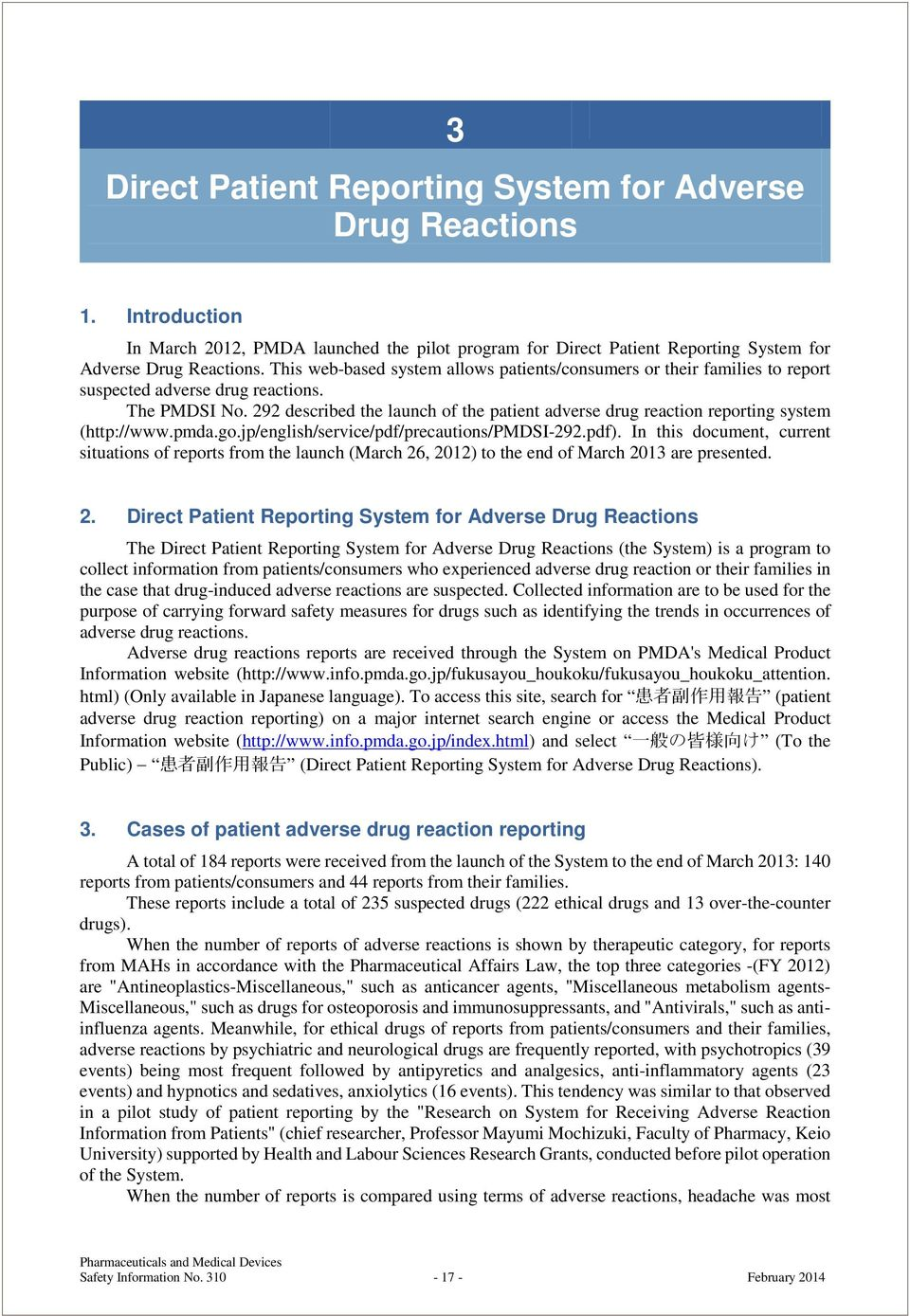 292 described the launch of the patient adverse drug reaction reporting system (http://www.pmda.go.jp/english/service/pdf/precautions/pmdsi-292.pdf).