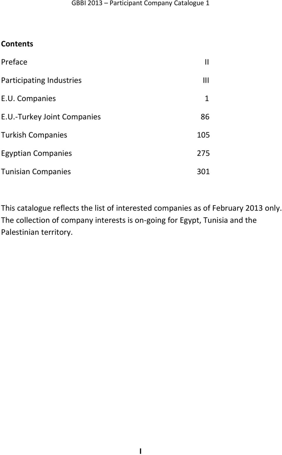 Turkey Joint Companies 86 Turkish Companies 105 Egyptian Companies 275 Tunisian