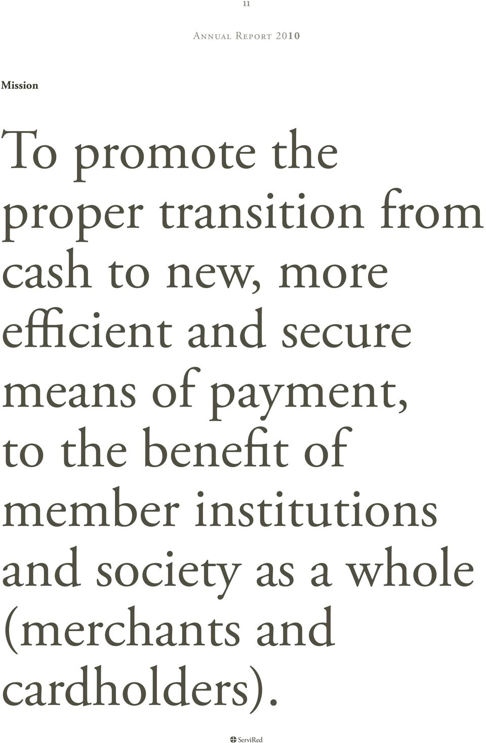 means of payment, to the benefit of member institutions