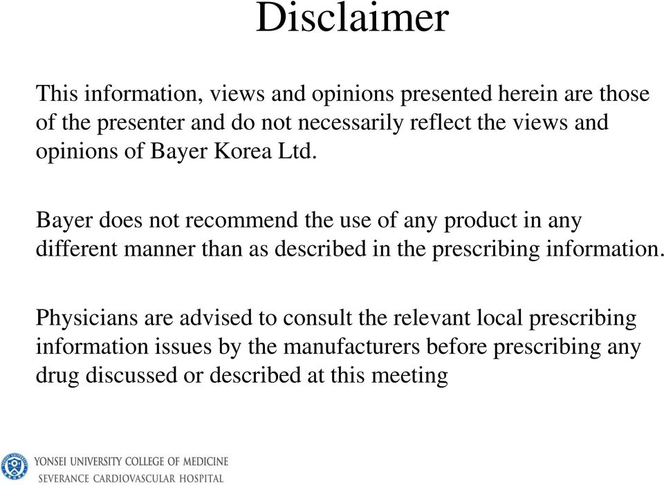 Bayer does not recommend the use of any product in any different manner than as described in the prescribing