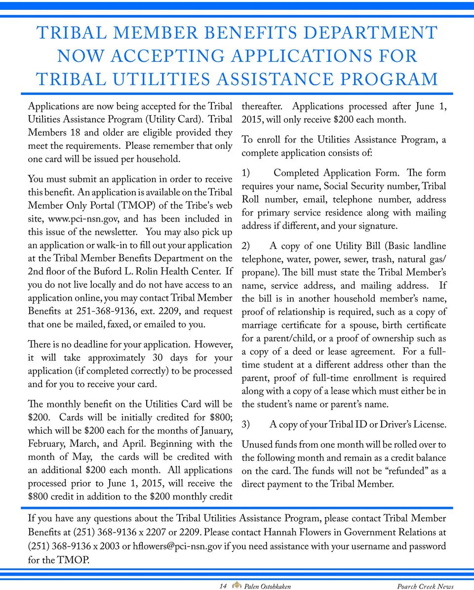 You must submit an application in order to receive this benefit. An application is available on the Tribal Member Only Portal (TMOP) of the Tribe's web site, www.pci-nsn.