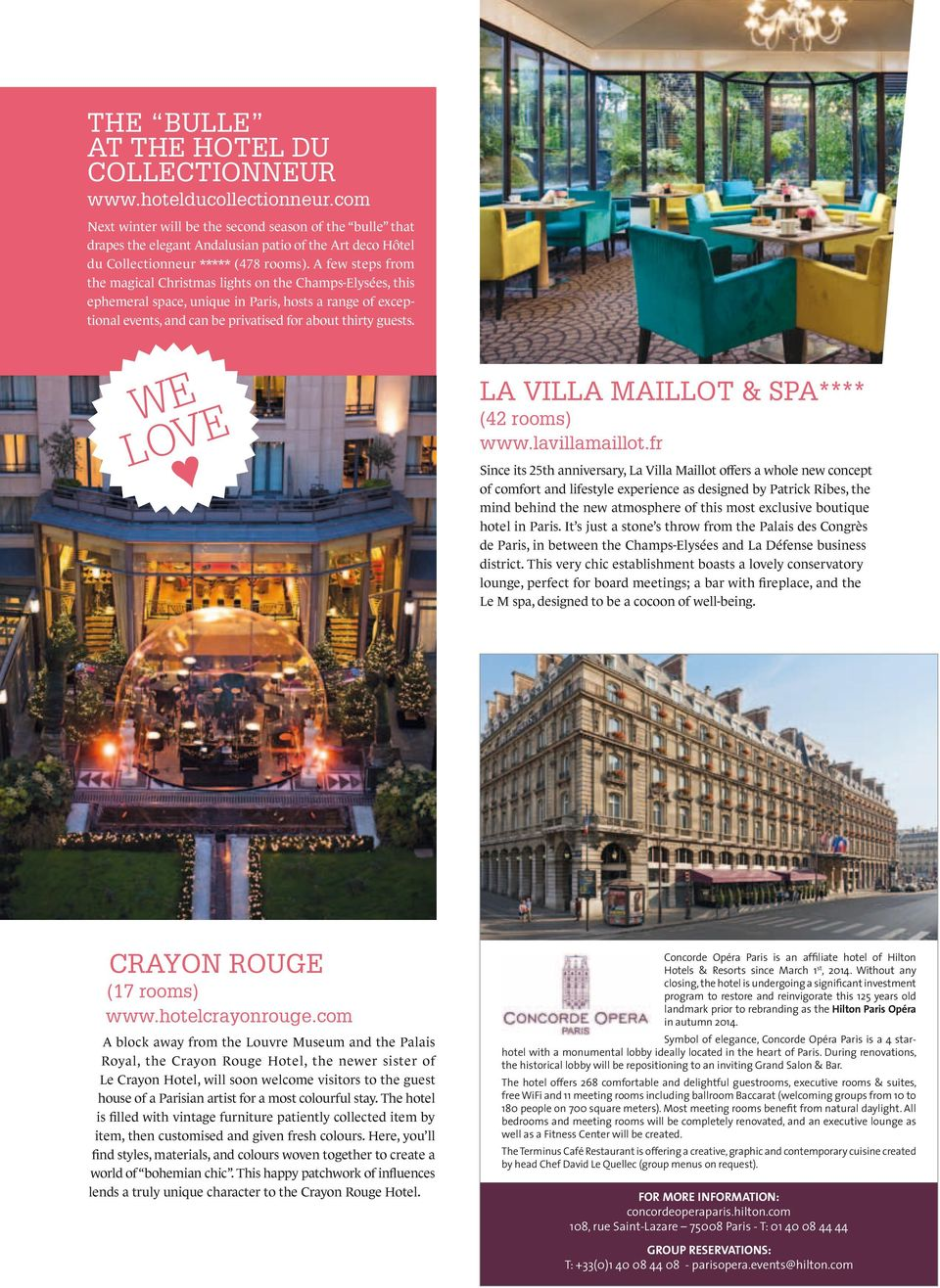 A few steps from the magical Christmas lights on the Champs-Elysées, this ephemeral space, unique in Paris, hosts a range of exceptional events, and can be privatised for about thirty guests.