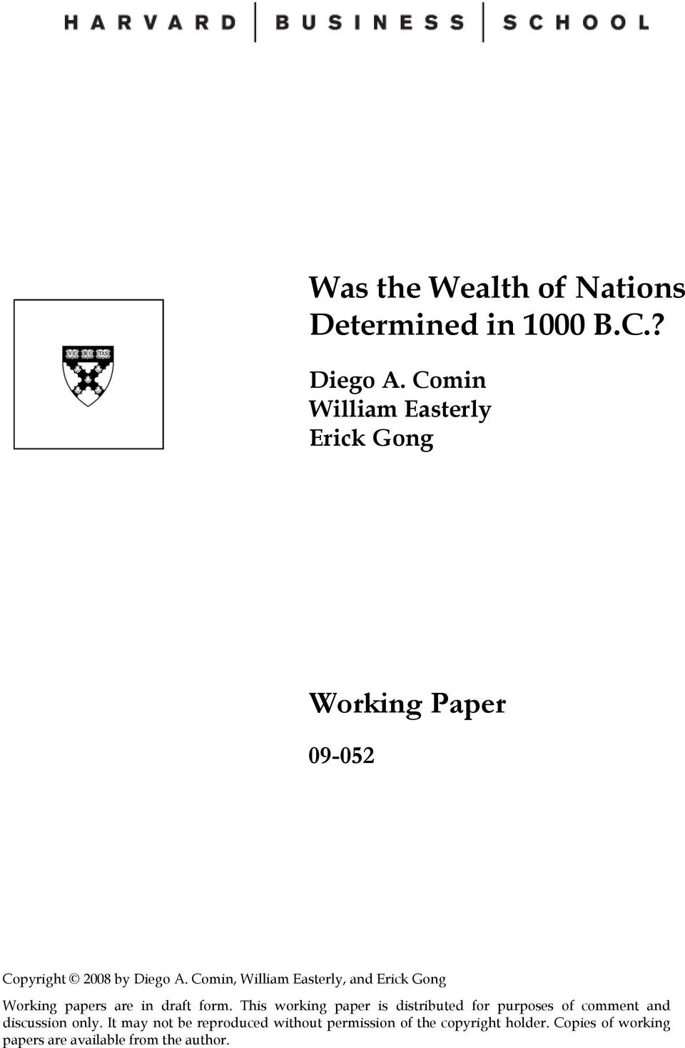 Comin, William Easterly, and Erick Gong Working papers are in draft form.