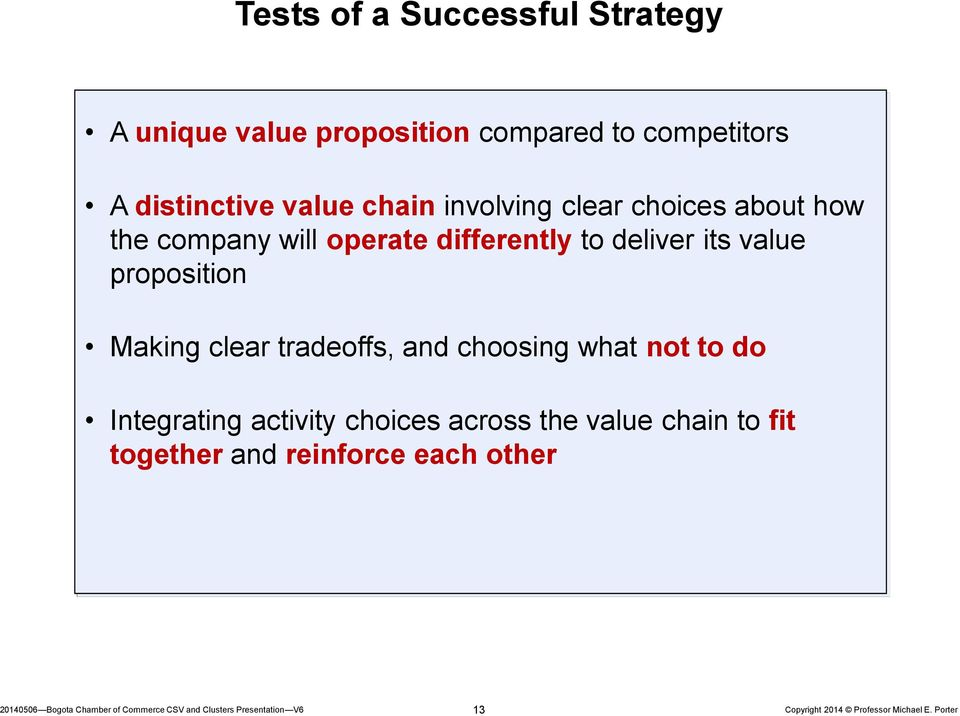 differently to deliver its value proposition Making clear tradeoffs, and choosing what