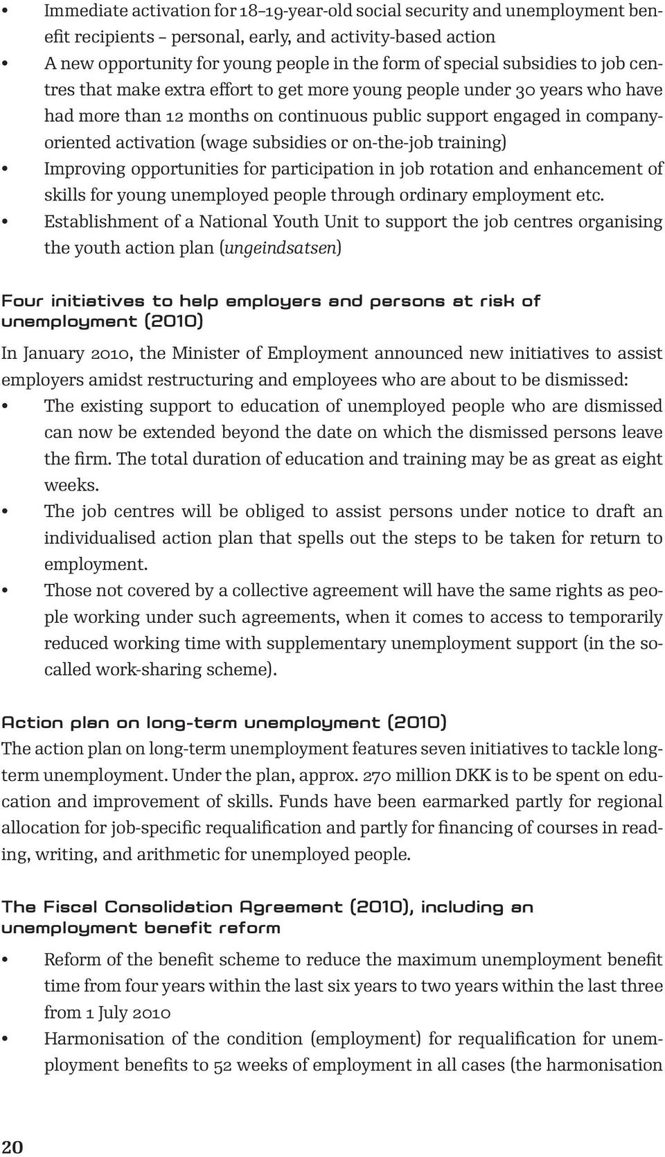 subsidies or on-the-job training) Improving opportunities for participation in job rotation and enhancement of skills for young unemployed people through ordinary employment etc.