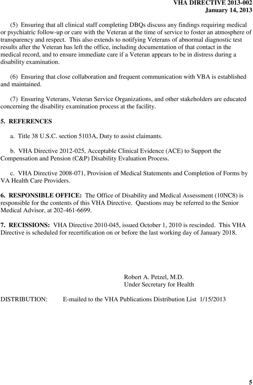 This also extends to notifying Veterans of abnormal diagnostic test results after the Veteran has left the office, including documentation of that contact in the medical record, and to ensure