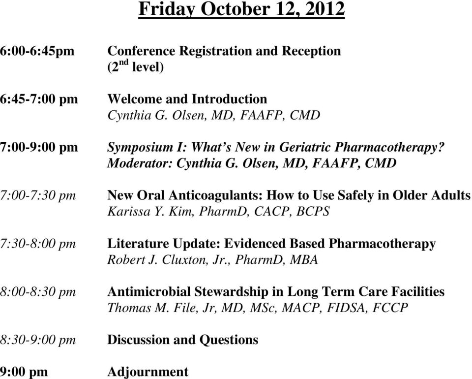 Olsen, MD, FAAFP, CMD 7:00-7:30 pm New Oral Anticoagulants: How to Use Safely in Older Adults Karissa Y.