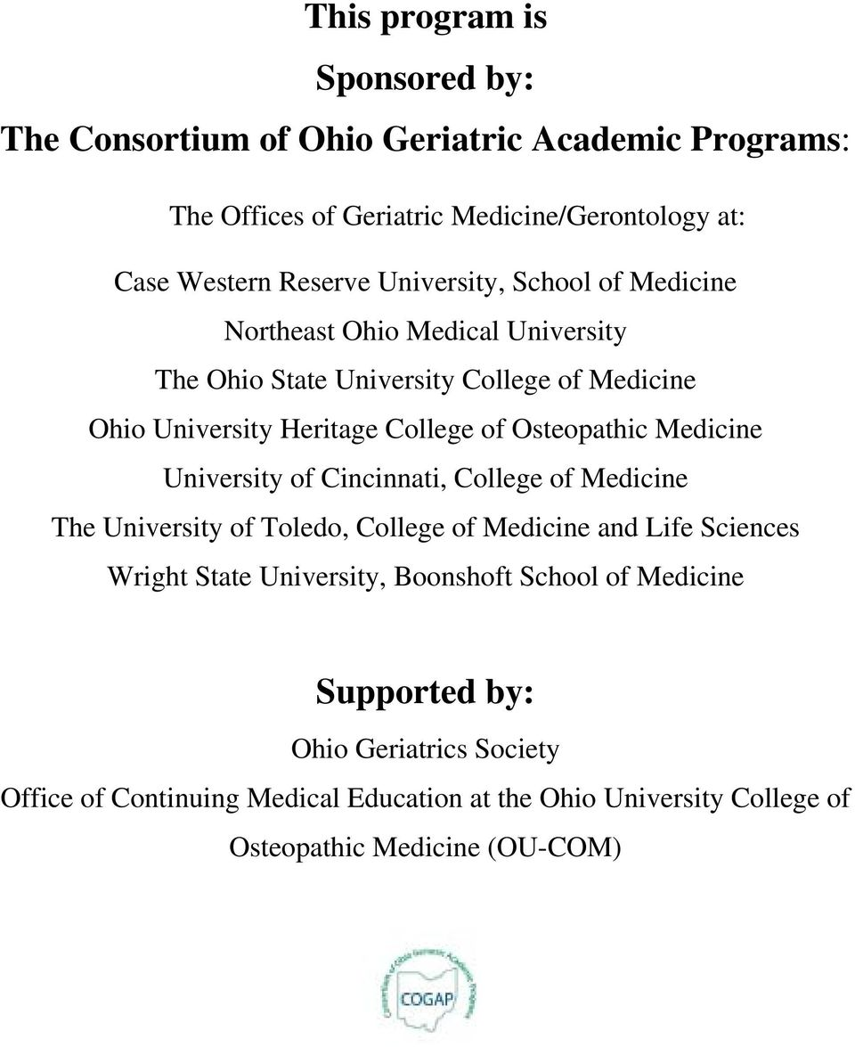 Osteopathic Medicine University of Cincinnati, College of Medicine The University of Toledo, College of Medicine and Life Sciences Wright State University,