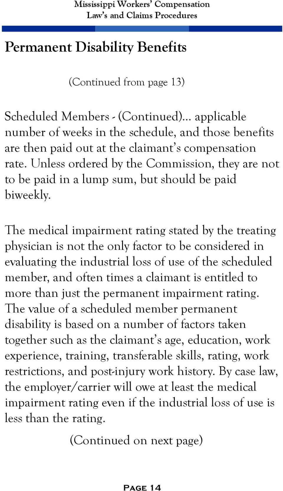 The medical impairment rating stated by the treating physician is not the only factor to be considered in evaluating the industrial loss of use of the scheduled member, and often times a claimant is