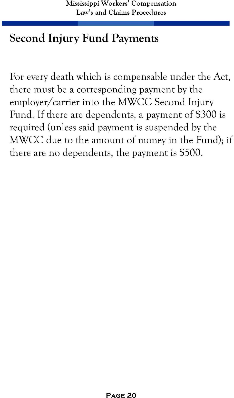 If there are dependents, a payment of $300 is required (unless said payment is suspended by