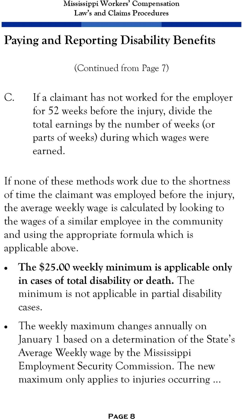 If none of these methods work due to the shortness of time the claimant was employed before the injury, the average weekly wage is calculated by looking to the wages of a similar employee in the
