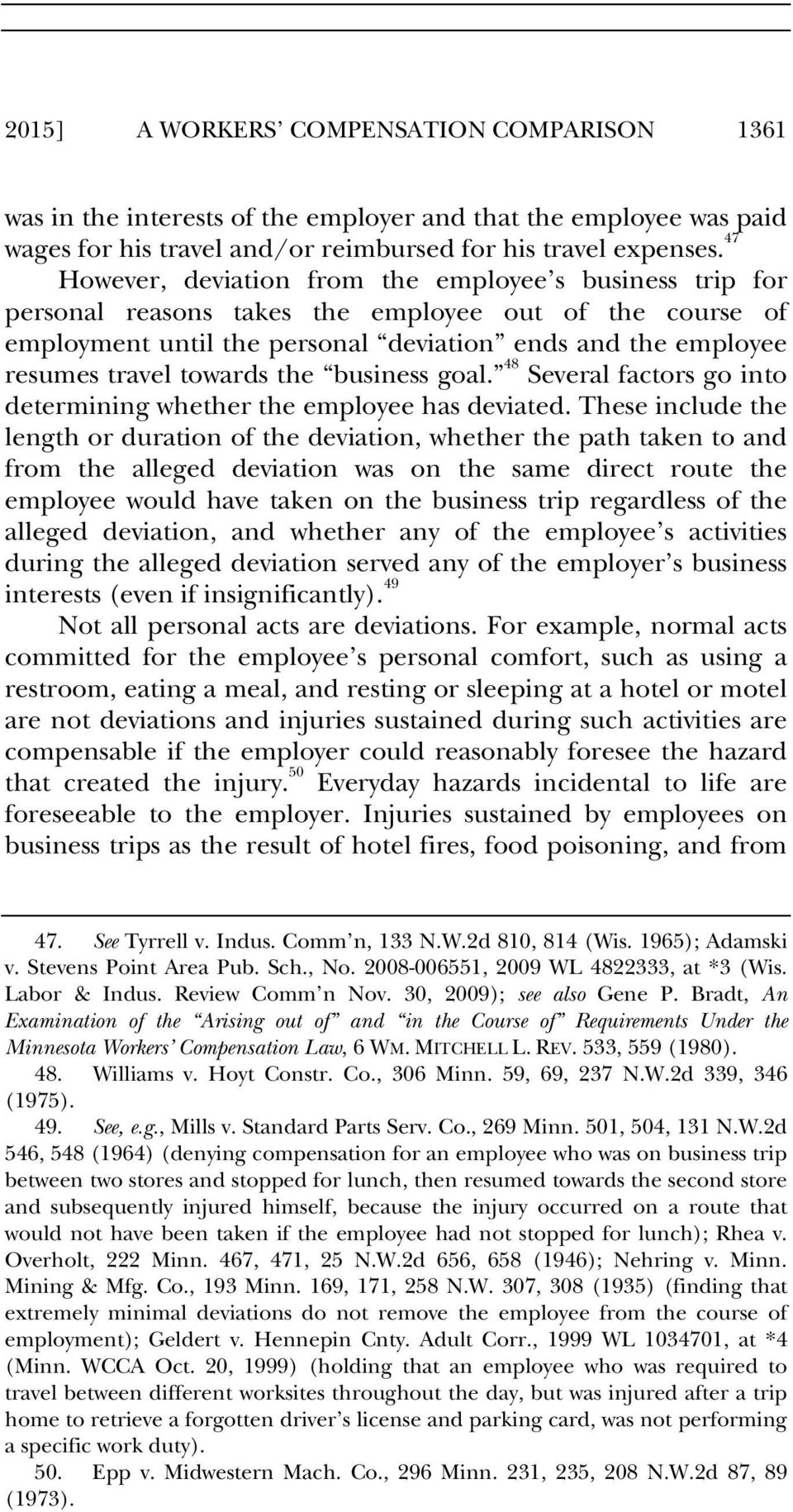 towards the business goal. 48 Several factors go into determining whether the employee has deviated.