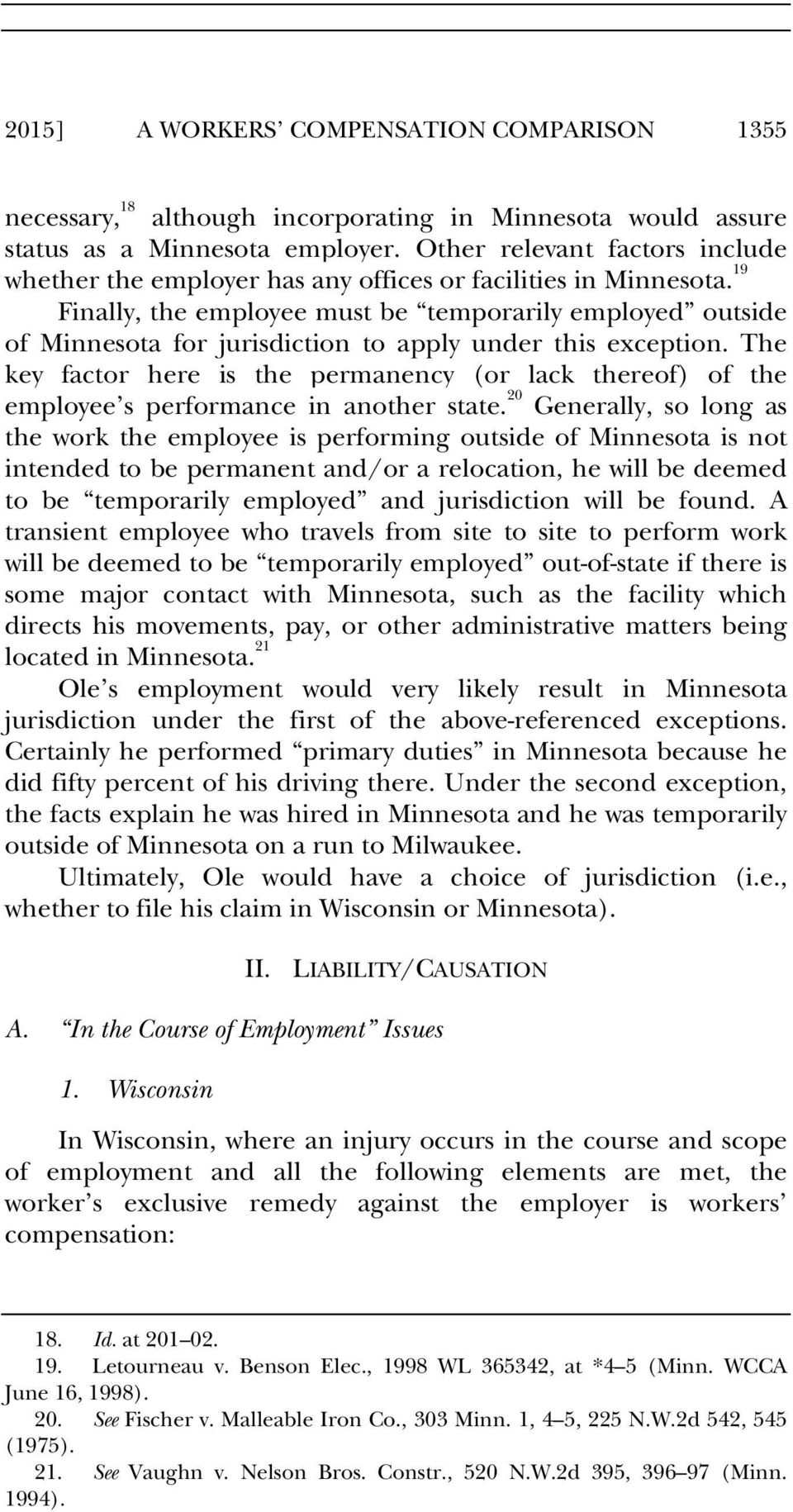 19 Finally, the employee must be temporarily employed outside of Minnesota for jurisdiction to apply under this exception.
