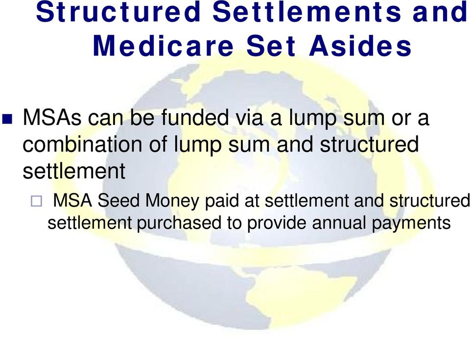 structured settlement MSA Seed Money paid at settlement