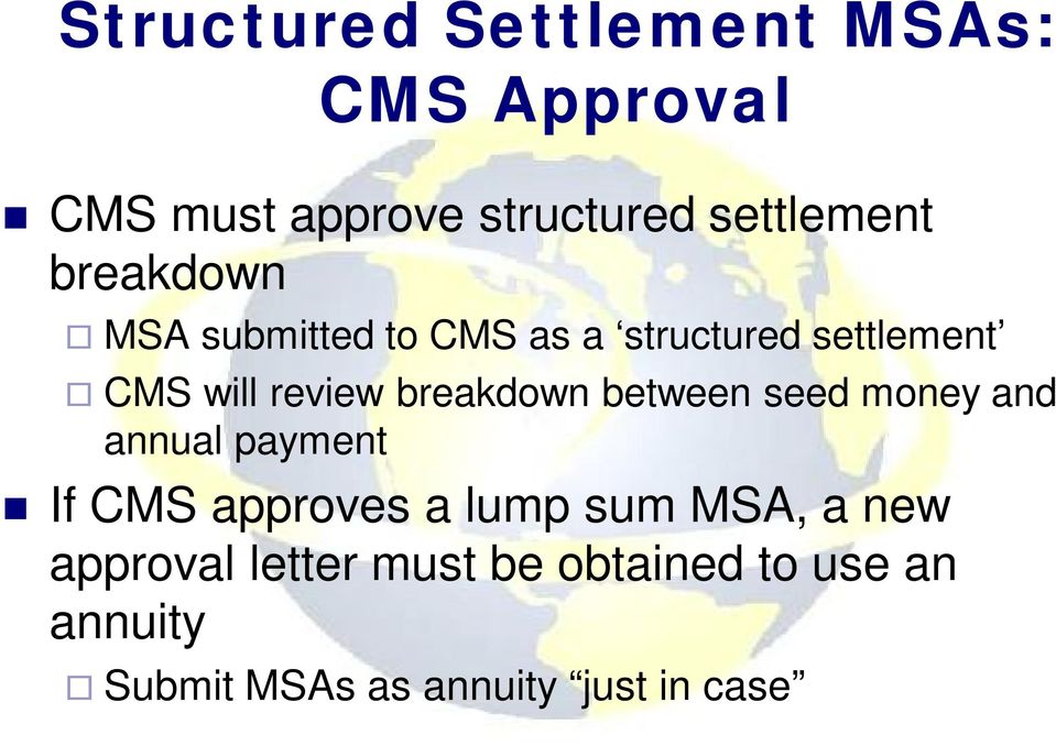 breakdown between seed money and annual payment If CMS approves a lump sum MSA, a
