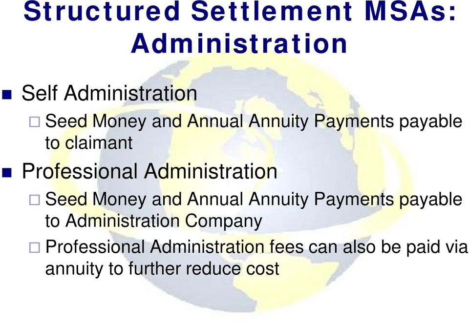 Seed Money and Annual Annuity Payments payable to Administration Company