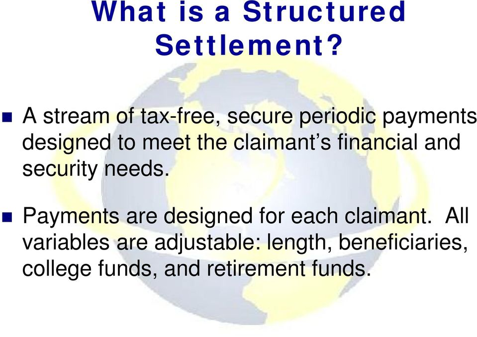 claimant s financial and security needs.