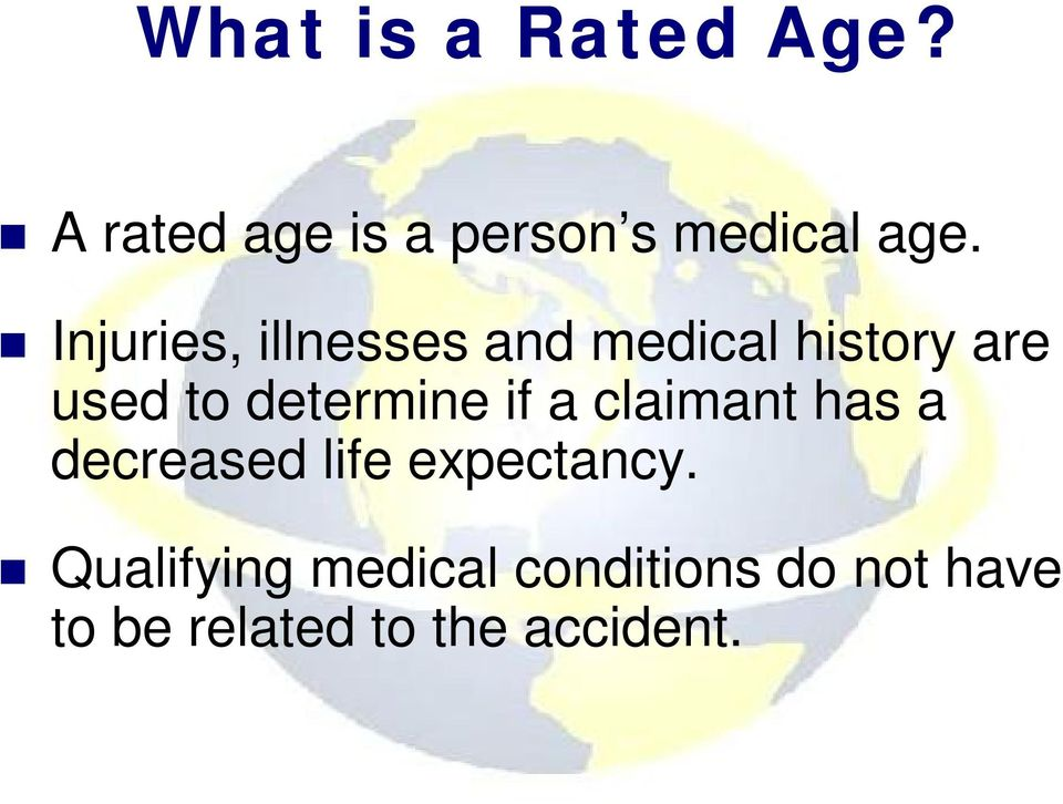 determine if a claimant has a decreased life expectancy.
