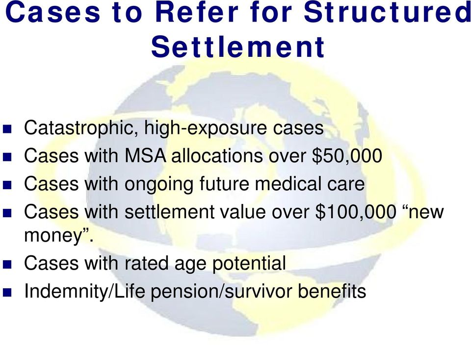 future medical care Cases with settlement value over $100,000 new