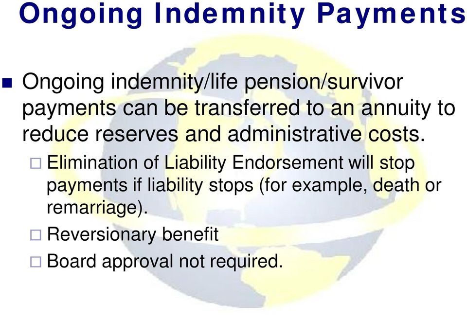 Elimination of Liability Endorsement will stop payments if liability stops
