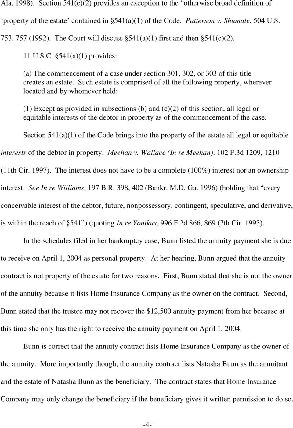 Such estate is comprised of all the following property, wherever located and by whomever held: (1) Except as provided in subsections (b) and (c)(2) of this section, all legal or equitable interests