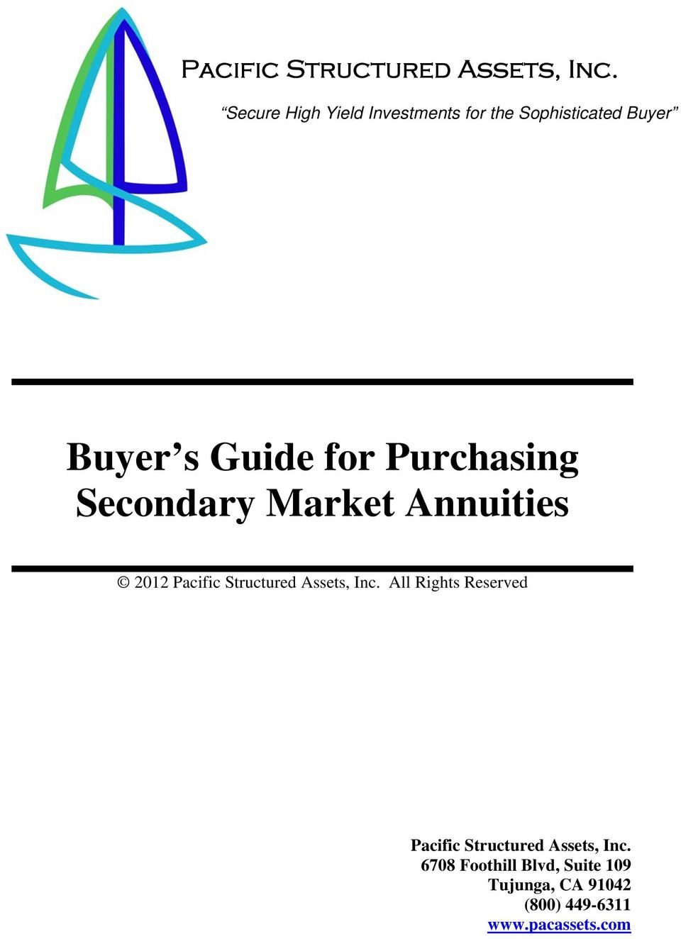 Purchasing Secondary Market Annuities 2012  All Rights Reserved  6708 Foothill