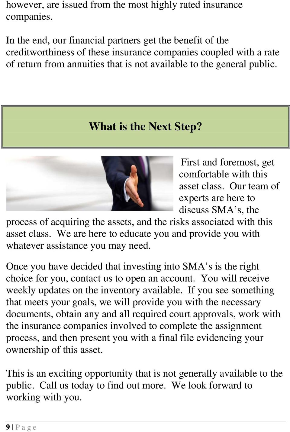 What is the Next Step? First and foremost, get comfortable with this asset class.