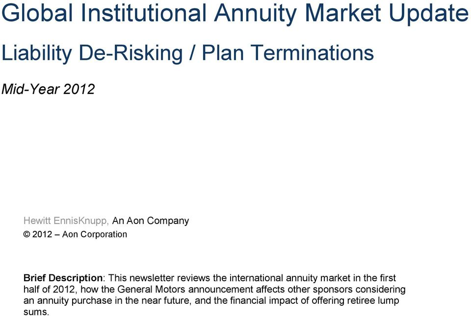 international annuity market in the first half of 2012, how the General Motors announcement affects other