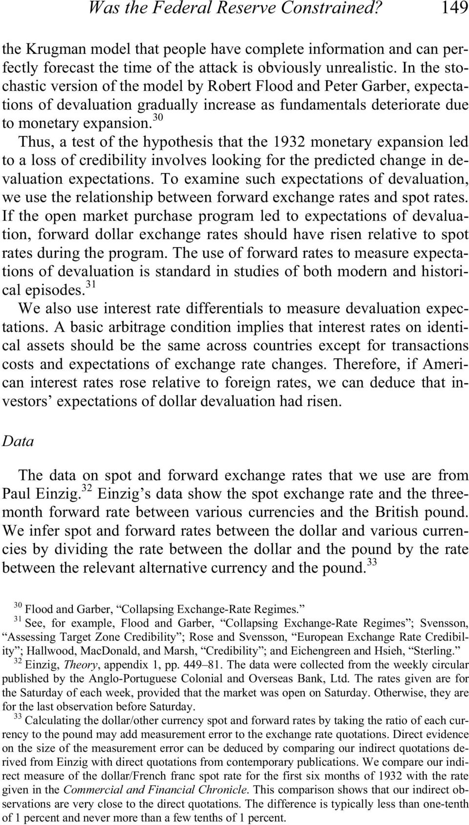 30 Thus, a test of the hypothesis that the 1932 monetary expansion led to a loss of credibility involves looking for the predicted change in devaluation expectations.
