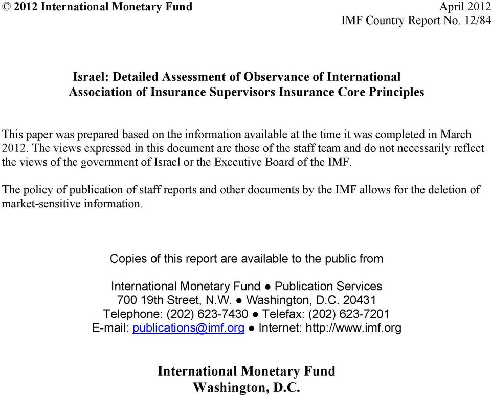 it was completed in March 2012. The views expressed in this document are those of the staff team and do not necessarily reflect the views of the government of Israel or the Executive Board of the IMF.